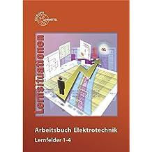 Arbeitsbuch Elektrotechnik Lernfelder 1-4 by Monika Burgmaier (2014-09-25)