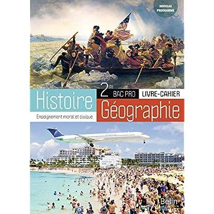 Histoire-Géographie Enseignement moral et civique 2de Bac Pro
