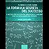 La formula segreta del successo (ebook + audiolibro) (Self-Help e Scienza della Mente)