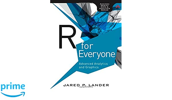 R for everyone addison wesley data and analytics amazon jared r for everyone addison wesley data and analytics amazon jared p lander fremdsprachige bcher fandeluxe Images