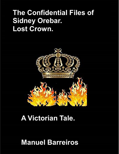 Book cover image for The Confidential Files of Sidney Orebar: A Victorian Tale