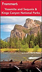 Frommer's® Yosemite and Sequoia / Kings Canyon National Parks