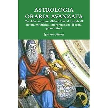 Astrologia Oraria Avanzata Tecniche Avanzate, Divinazione, Domande Di Natura Metafisica, L'interpretazione Dei Segni Premonitori