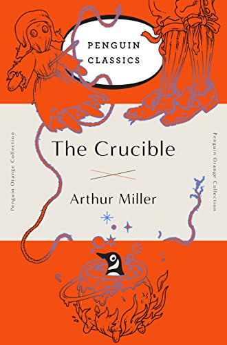 The Crucible (Penguin Orange Collection) por Arthur Miller