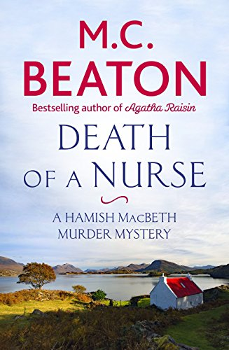 Death of a Nurse (Hamish Macbeth Book 31) (English Edition)