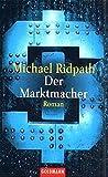 Der Marktmacher: Roman (Goldmann Allgemeine Reihe) von Michael Ridpath