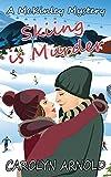 Skiing is Murder (McKinley Mysteries Series Book 10)