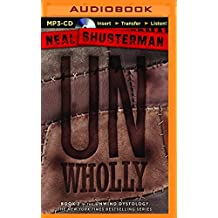 Unwholly (Unwind) by Neal Shusterman (2015-11-03)