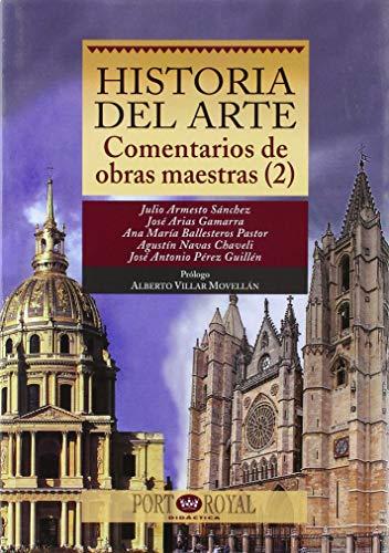 Historia del Arte. Comentarios de obras maestras (2) (Port-Royal / Didáctica) por Julio Armesto Sánchez