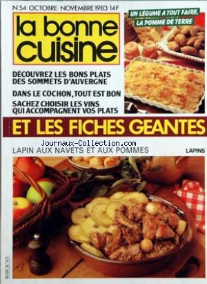 BONNE CUISINE (LA) [No 54] du 01/10/1983 - FICHES GEANTES - LA POMME DE TERRE - DECOUVREZ LES BONS PLATS DES SOMMETS D'AUVERGNE - DANS LE COCHON TOUT EST BON - LES VINS ET LES PLATS - LAPIN AUX NAVET ET AUX POMMES - MICHEL MIOCHE A CHAMALIERES
