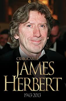 James Herbert - The Authorised True Story 1943-2013 by [Cabell, Craig]
