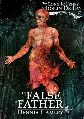 The False Father (The Long Journey of Joslin de Lay Book 6) by [Hamley, Dennis]