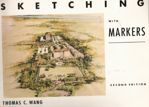 Sketching with Markers by T.C. Wang (1992-10-01)