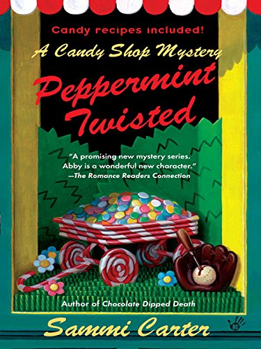 Peppermint Twisted: A Candy Shop Mystery (English Edition) - Peppermint Candy Crafts