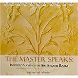 The Master Speaks: Inspired Sayings of Sri Swami Rama: A Perpetual Calendar