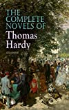 The Complete Novels of Thomas Hardy (Illustrated): Far from the Madding Crowd, Tess of the dUrbervilles, Jude the Obscur