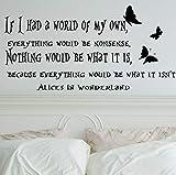 Art Decor Vinyl Wandtattoos Wenn ich eine Welt Alice im Wunderland Zitat Aufkleber für Kinderzimmer Aufkleber lebende Poster 58x29cm hatte