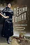 Regina Diana: Seductress, Singer, Spy