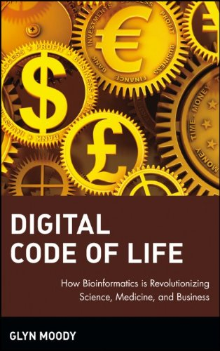 Digital Code of Life: How Bioinformatics Is Revolutionizing Science, Medicine and Business (Finance & Investments)