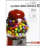 Le idee della chimica. Vol. B: All'interno dell'atomo. Con espansione online. Per le Scuole superiori