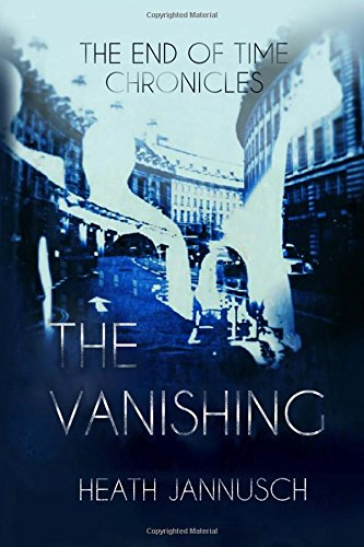 The Vanishing The End Of Time Chronicles