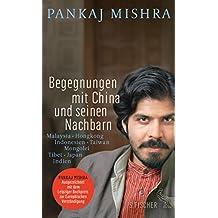 Begegnungen mit China und seinen Nachbarn: Malaysia – Hongkong – Indonesien – Taiwan – Mongolei – Tibet – Japan – Indien (German Edition)