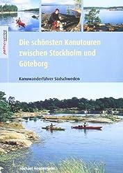 Die schönsten Kanutouren zwischen Stockholm und Göteborg: Kanuwanderführer Südschweden