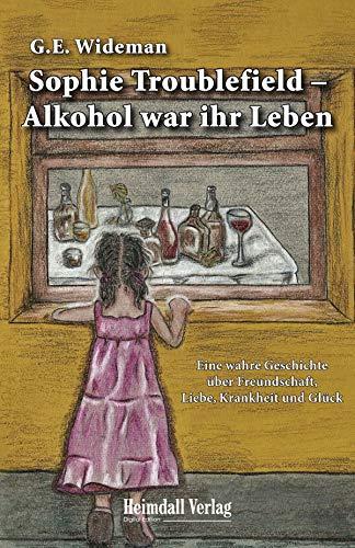Sophie Troublefield Alkohol War Ihr Leben Eine Wahre Geschichte