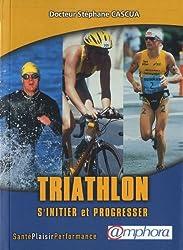 Triathlon s'initier et progresser nouvelle édition