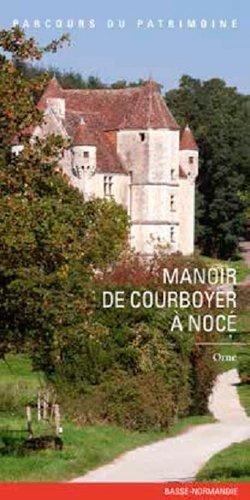 MANOIR DE COURBOYER A NOCE par INVENTAIRE DU PATRIM