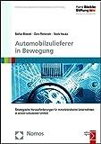 Automobilzulieferer in Bewegung: Strategische Herausforderungen für mittelständische Unternehmen in einem turbulenten Umfeld (Forschung Aus Der Hans-Bockler-Stiftung)