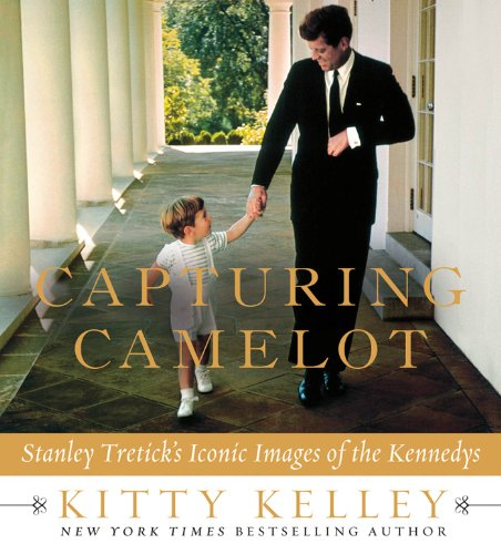 Capturing Camelot: Stanley Tretick's Iconic Images of the Kennedys (English Edition) (Portrait Of Camelot)