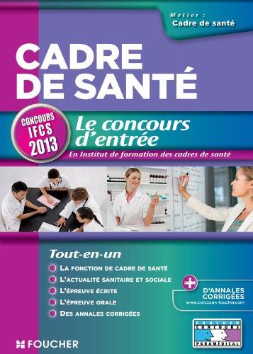 Cadre de santé Le concours d'entrée Concours IFCS 2013