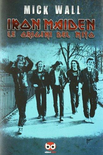 Iron Maiden. Le origini del mito