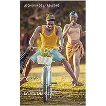 LE CHEMIN DE LA REUSSITE: TOME 2
