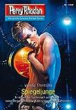 """Perry Rhodan 2856: Spiegeljunge (Heftroman): Perry Rhodan-Zyklus """"Die Jenzeitigen Lande"""" (Perry Rhodan-Erstauflage)"""
