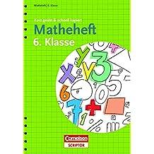 Matheheft 6. Klasse - kurz geübt & schnell kapiert (Cornelsen Scriptor - kurz geübt & schnell kapiert)