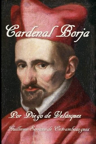 Cardenal Borja: Por Diego de Velázquez