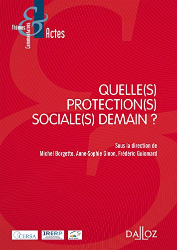 Quelle(s) protection(s) sociale(s) demain ?- 1re édition par Michel Borgetto, Anne-Sophie Ginon, Frederic Guiomard