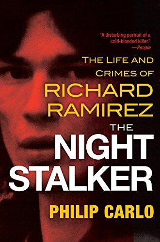 The Night Stalker: The Life and Crimes of Richard Ramirez por Philip Carlo