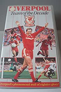 Liverpool: Team of the Decade [VHS]