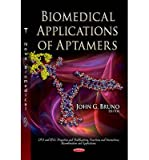 ({BIOMEDICAL APPLICATIONS OF APTAMERS}) [{ Edited by John Bruno }] on [March, 2013]