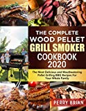 The Complete Wood Pellet Grill Smoker Cookbook 2020: The Most Delicious and Mouthwatering Pellet Grilling BBQ Recipes For Your Whole Family (English Edition)