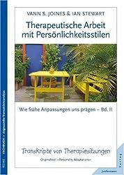 Therapeutische Arbeit mit Persönlichkeitsstilen: Wie frühe Anpassungen uns prägen 2. Transkripte von Therapiesitzungen