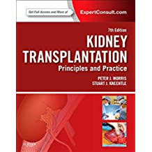 Kidney Transplantation - Principles and Practice: Expert Consult - Online and Print, 7e
