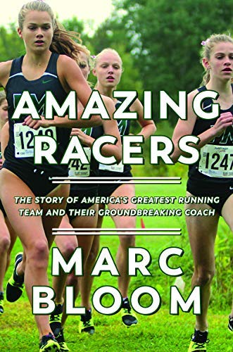 Amazing Racers: The Story of America's Greatest Running Team and their Groundbreaking Coach (English Edition) por Marc Bloom