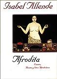 Afrodita / Aphrodite: Cuentos, Recetas Y Otros Afrodisiacos