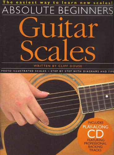 Absolute Beginners: Guitar Scales: Noten, CD für Gitarre: The Easiest Way to Learn New Scales!