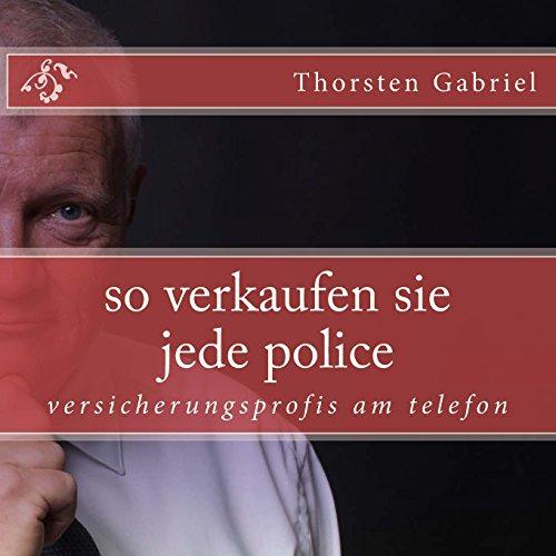 so verkaufen sie jede police: versicherungsprofis am telefon