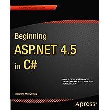 Beginning ASP.NET 4.5 in C# (Experts Voice in .Net) by Matthew MacDonald (2012-08-28)